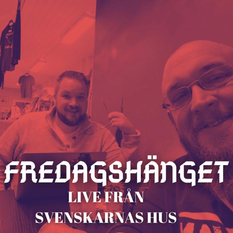 Fredagshänget – Live från Svenskarnas hus (Fredagstinget #34)